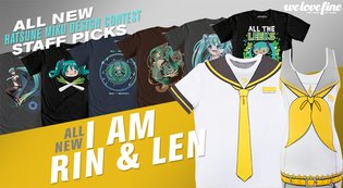 "New Rin and Len T-Shirts Expand WeLoveFine's Vocaloid ""I Am"" Apparel Series!"