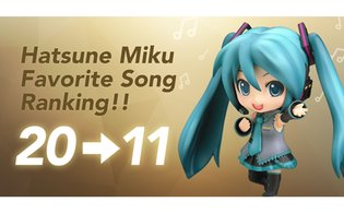 Did Your Favorite Song Make the Ranking? Hatsune Miku Favorite Song Ranking No. 20–11!