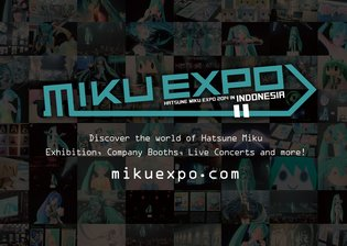 "From Japan to the world! The first ""MIKU EXPO"" is held in Indonesia!"