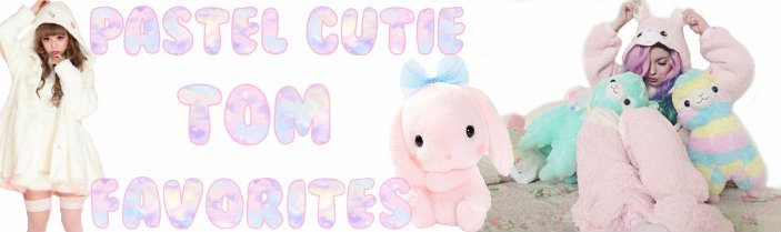 PastelCutie Favorites