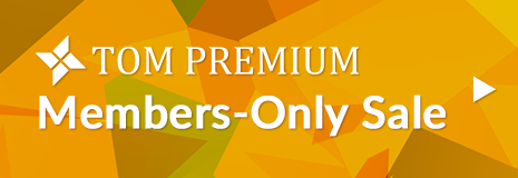 TOM PREMIUM Members-Only Sale