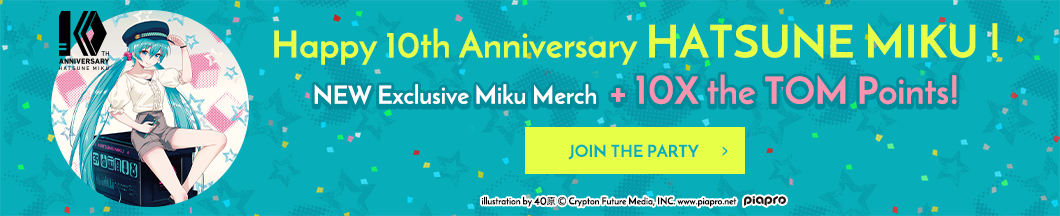 Exclusive Miku items and 10X the TOM Points!