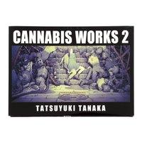 Cannabis Works 2 - Tatsuyuki Tanaka Artworks