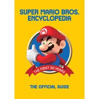 Super Mario Bros. Encyclopedia: The Official Guide to the First 30 Years 1985-2015