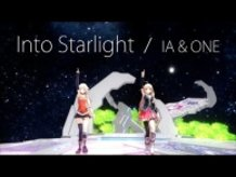 【IA & ONE OFFICIAL】Into Starlight (MUSIC VIDEO)