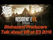 Resident Evil 7: Biohazard Producers Talk about VR at E3 2016