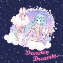 Dreamin Dreamin