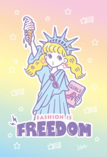 FASHION IS FREEDOM!