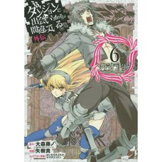 Is It Wrong to Try to Pick Up Girls in a Dungeon?: Sword Oratoria Vol. 6