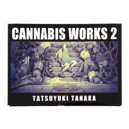 Cannabis Works 2: Tatsuyuki Tanaka Artworks