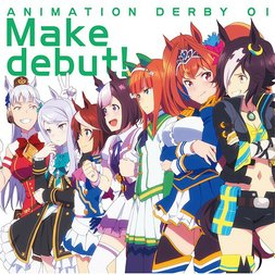 Make Debut! | TV Anime Uma Musume Pretty Derby OP Theme