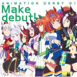Make Debut! | TV Anime Uma Musume Pretty Derby OP Theme