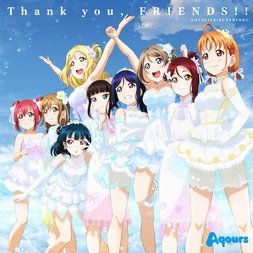 Thank You Friends!!: Love Live! Sunshine!! Aqours 4th Love Live! Sailing to the Sunshine Theme Song