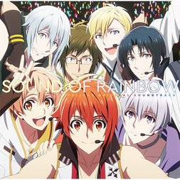Sound of Rainbow | TV Anime IDOLiSH 7 Original Soundtrack
