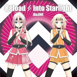 Reload & Into Starlight - IA 5th & One 2nd Anniversary Special AR Live Showcase