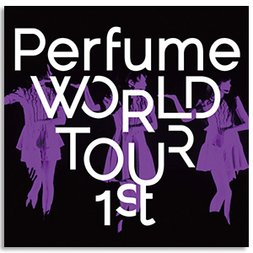 Perfume World Tour 1st Blu-ray
