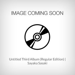 Untitled Third Album (Regular Edition) | Sayaka Sasaki