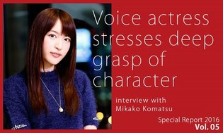 Voice Actress Stresses Deep Grasp of Character