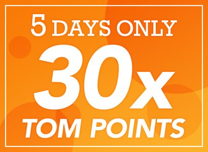 TOM Point 30x Campaign