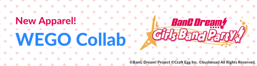 Bang Dream! x WEGO 3rd Collab