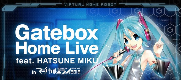 Gatebox Home Live feat. Hatsune Miku Collaborative Content Available Exclusively at Magical Mirai 2016