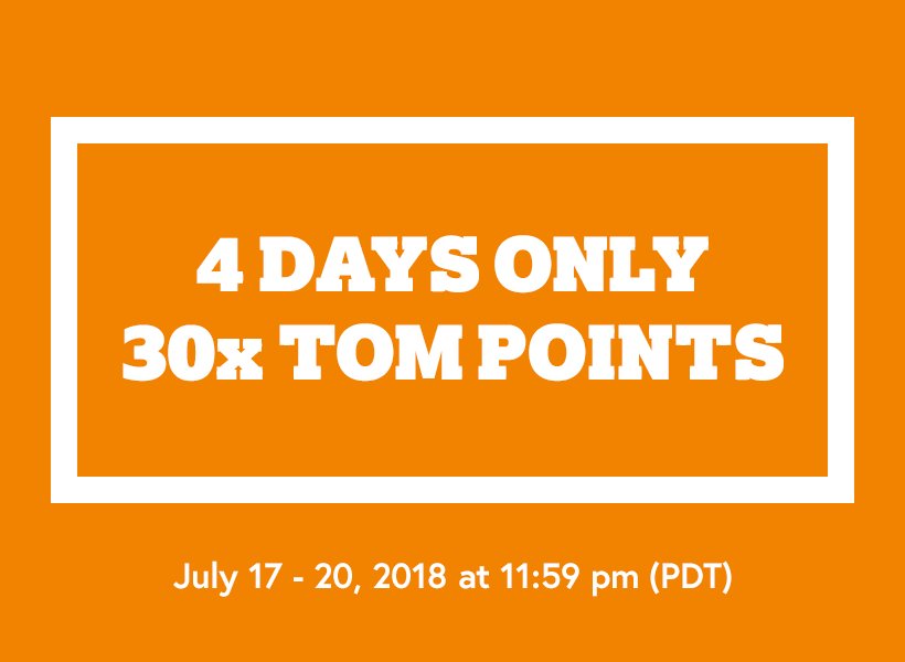4 DAYS ONLY 30x TOM POINTS